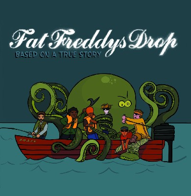 FAT FREDDY'S DROP based on a true story